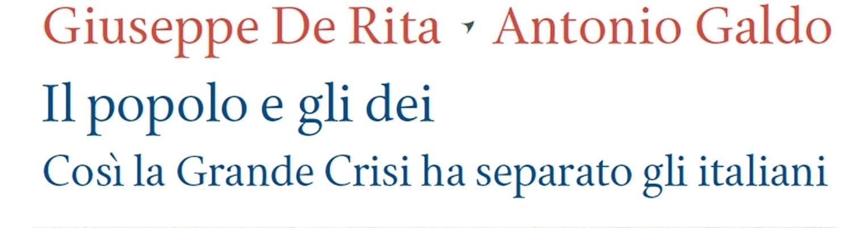Il popolo e gli dei: il libro di Antonio Galdo e Giuseppe De Rita