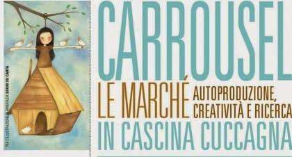 "Eventi Cascina Cuccagna Milano: ""Carrousel LeMarché"""